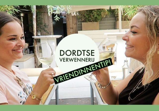 Dordtse verwennerij vriendinnentip - Dordt vlogt